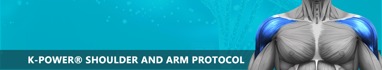 K-POWER® SHOULDER AND ARM PROTOCOL